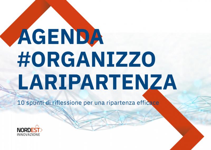 Nordest Innovazione: Agenda #organizzolaripartenza
